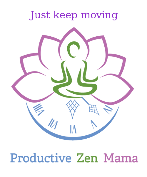 Productive Zen Mama - Just Keep Moving