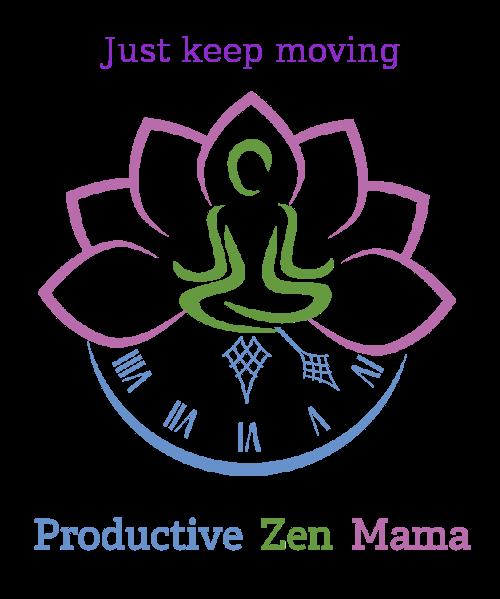 Productive Zen Mama - Just Keep Moving